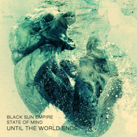 Black Sun Empire, State of Mind - Until the World Ends