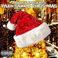 Tyler Woods - D-Block Presents Tyler's Hood Christmas (Explicit)