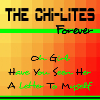 The Chi-Lites - The Chi-Lites Forever