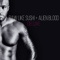 Kaysha - Raw Like Sushi + Alien Blood