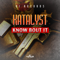 Katalyst - Know Bout It - Single