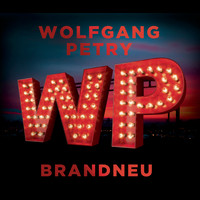 Wolfgang Petry - Brandneu
