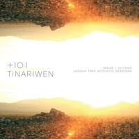 Tinariwen - Inside / Outside Joshua Tree Acoustic Sessions
