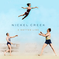Nickel Creek - A Dotted Line