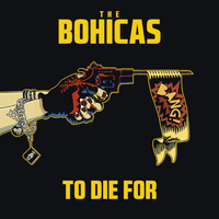 The Bohicas - To Die For