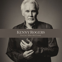 Kenny Rogers - You Can't Make Old Friends