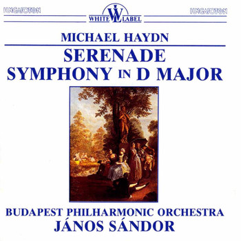 Budapest Philharmonic Orchestra - M. Haydn: Serenade - Symphony in D Major