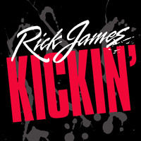 Rick James - Kickin'