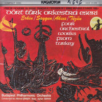 Budapest Philharmonic Orchestra - Four Orchestral Works from Turkey
