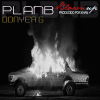 Plan B - Blown Up (feat. Donye'a G)