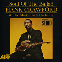 Hank Crawford - The Soul Of The Ballad