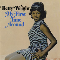 Betty Wright - My First Time Around