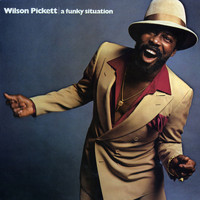 Wilson Pickett - A Funky Situation