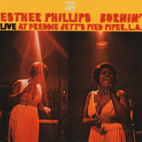 Esther Phillips - Burnin' (Live At Freddie Jetts's Pied Piper, L.A.)