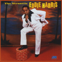 Eddie Harris - The Versatile Eddie Harris
