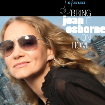 Joan Osborne - Bring It On Home (Hi-Def Version)