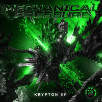 Mechanical Pressure - Krypton EP