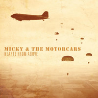 Micky & The Motorcars - Hearts from Above