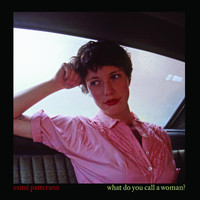 Esmé Patterson - What Do You Call a Woman?