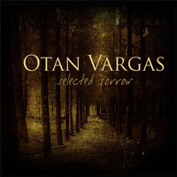 Otan Vargas - Selected Sorrow