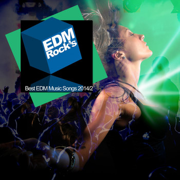 Various Artists - EDM Rock's Best EDM Music Songs 2014 - 2