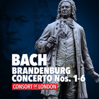 Consort of London - Bach: Brandenburg Concerto Nos. 1-6 - Consort of London