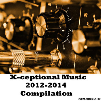 Various Artists - X-Ceptional Music 2012-2014 Compilation