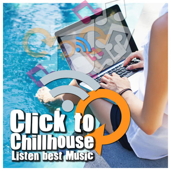 Various Artists - Click to Chillhouse & Listen Best Music