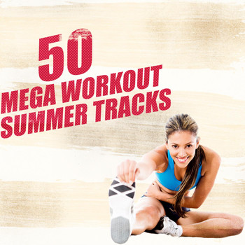 Various Artists - 50 Mega Workout Summer Tracks