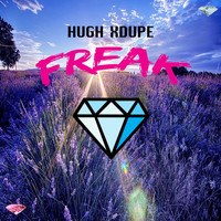 Hugh XDupe - Freak