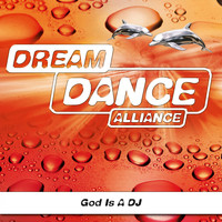 Dream Dance Alliance - God I a DJ