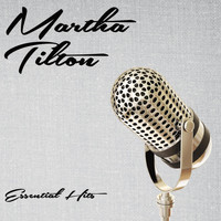 Martha Tilton - Essential Hits
