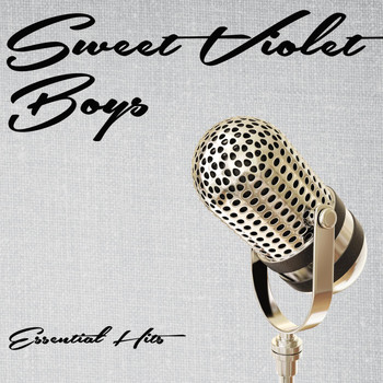 Sweet Violet Boys - Essential Hits