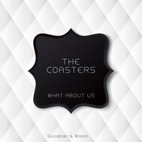 The Coasters - What About Us