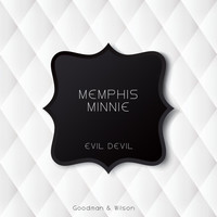 Memphis Minnie - Evil Devil