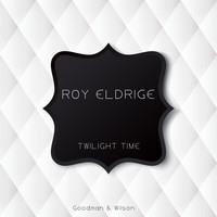 Roy Eldridge - Twilight Time