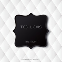 Ted Lewis - The Night
