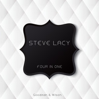 Steve Lacy - Four in One