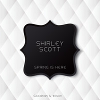 Shirley Scott - Spring Is Here