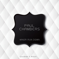 Paul Chambers - Minor Run Down