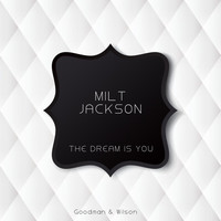 Milt Jackson - The Dream Is You