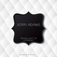 Jerri Adams - Moonlight in Vermont