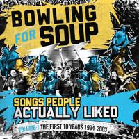 Bowling For Soup - Songs People Actually Liked (Volume 1 - The First 10 Years 1994-2003)