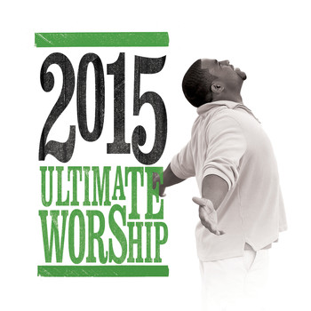 Various Artists - Ultimate Worship 2015