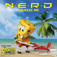 N.E.R.D. - Squeeze Me (Music from The Spongebob Movie Sponge Out Of Water)