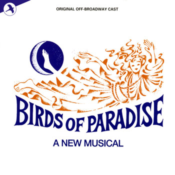 Birds of Paradise - Birds of Paradise (Original Off Broadway Cast)