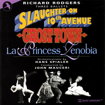John Mauceri - Three Ballets By Richard Rodgers (Slaughter On 10th Avenue, Ghost Town, la Princess Zenobia)
