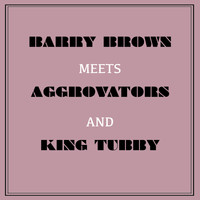 Barry Brown - Barry Brown Meets Aggrovators & King Tubby