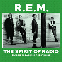 R.E.M. - The Spirit of Radio (Live)