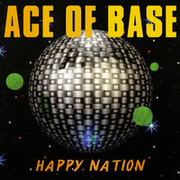 Ace of Base - Happy Nation (Remastered)